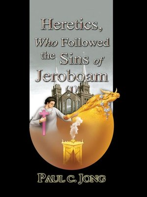 cover image of Heretics, Who Followed the Sins of Jeroboam (I)
