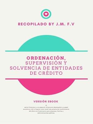 cover image of Ordenación, supervisión y solvencia de entidades de crédito