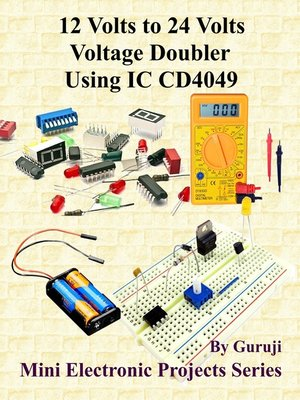 cover image of 12 Volts to 24 Volts Voltage Doubler Using IC CD4049