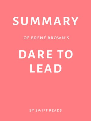 cover image of Summary of Brené Brown's Dare to Lead by Swift Reads
