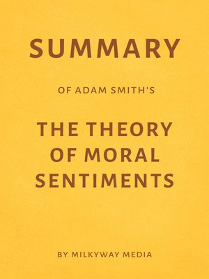 cover image of Summary of Adam Smith's the Theory of Moral Sentiments