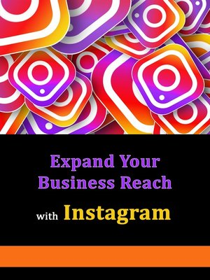 cover image of Using Instagram to Expand Your Business Reach