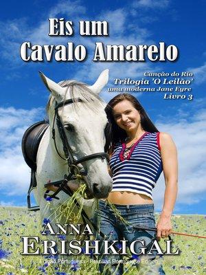 cover image of Eis um Cavalo Amarelo