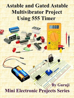 cover image of Astable and Gated Astable Multivibrator Project Using 555 Timer