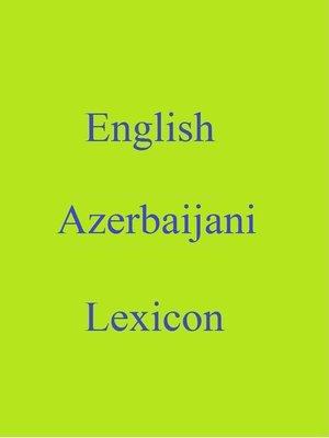 cover image of English Azerbaijani Lexicon
