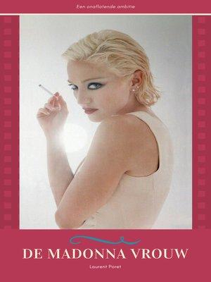 cover image of De Madonna Vrouw