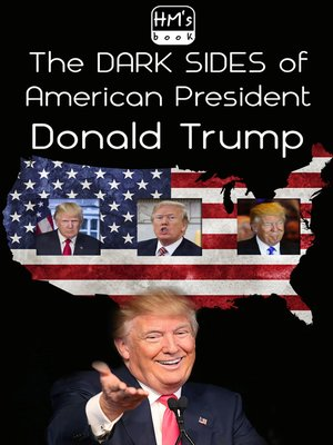 cover image of The dark sides of American President Donald Trump
