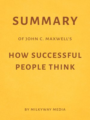 cover image of Summary of John C. Maxwell's How Successful People Think
