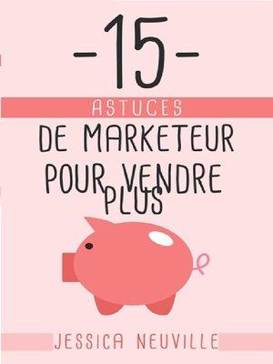 cover image of 15 Astuces de Marketeur pour vendre plus