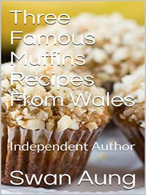 cover image of Three Famous Muffins Recipes From Wales