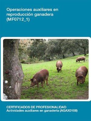 cover image of MF0712_1--Operaciones auxiliares en reproducción ganadera