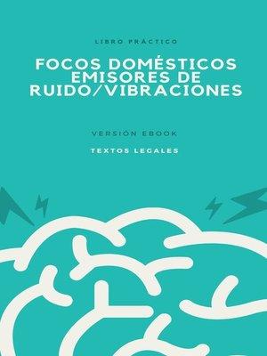 cover image of FOCOS DOMÉSTICOS EMISORES DE RUIDO/VIBRACIONES
