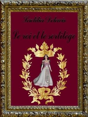 cover image of Le roi et le sortilège