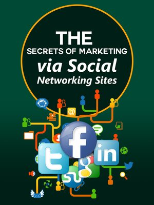 cover image of THE SECRETS OF MARKETING VIA SOCIAL NETWORKING SITES