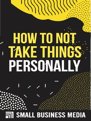 cover image of How to Not Take Things Personally