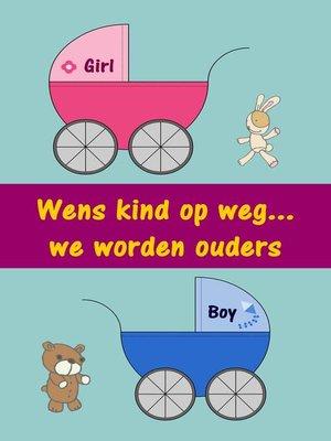 cover image of Wens kind op weg...we worden ouders