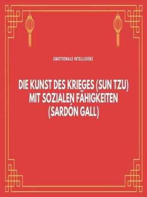 cover image of Die Kunst des Krieges(Sun Tzu)mit sozialen Fähigkeiten(Sardón Gall)