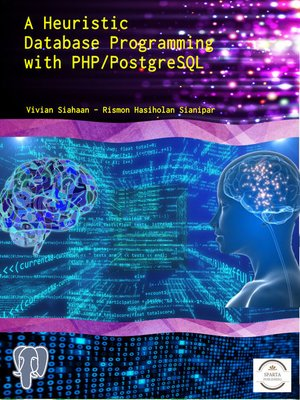 cover image of A Heuristic Database Programming with PHP and PostgreSQL