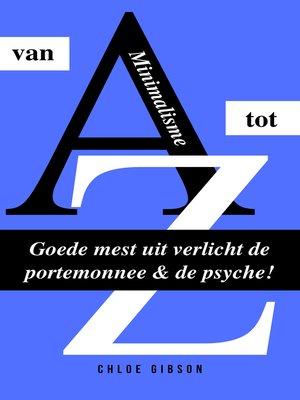 cover image of Minimalisme van a tot Z