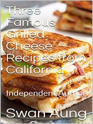 cover image of Three Famous Grilled Cheese Recipes from California