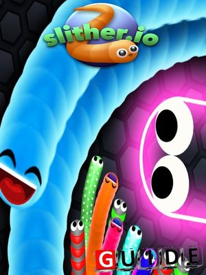 cover image of Slither.IO Complete Tips and Tricks