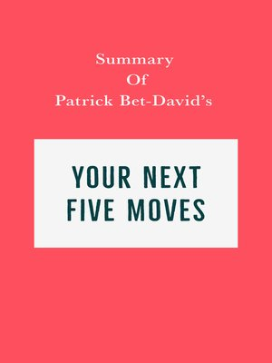cover image of Summary of Patrick Bet-David's Your Next Five Moves