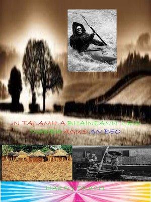cover image of AN TALAMH a BHAINEANN  LEIS MARBH AGUS AN BEO