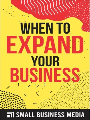 cover image of When to Expand Your Business