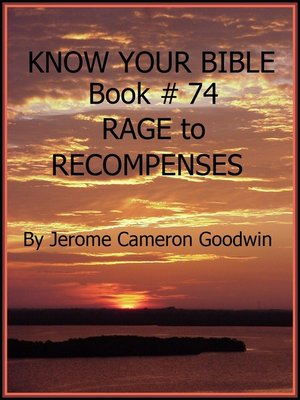 cover image of RAGE to RECOMPENSES--Book 74--Know Your Bible