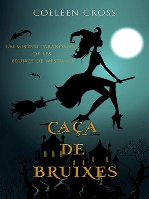 cover image of Caça de bruixes--Un misteri paranormal de les bruixes de Westwick