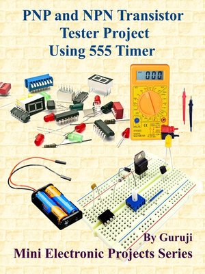cover image of PNP and NPN Transistor Tester Project Using 555 Timer