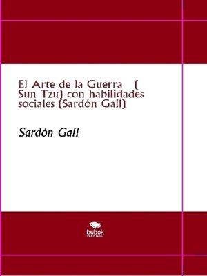 cover image of El Arte de la Guerra ( Sun Tzu) con habilidades sociales (Sardón Gall)