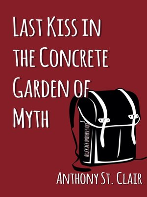 cover image of Last Kiss in the Concrete Garden of Myth