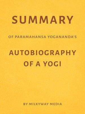 cover image of Summary of Paramahansa Yogananda's Autobiography of a Yogi