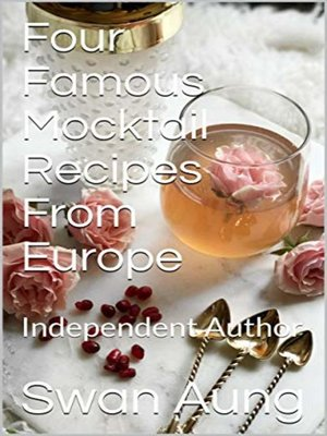 cover image of Four Famous Mocktail Recipes From Europe
