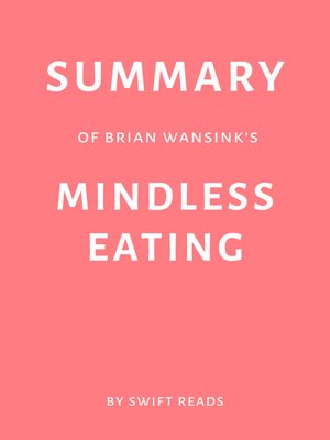 cover image of Summary of Brian Wansink's Mindless Eating by Swift Reads