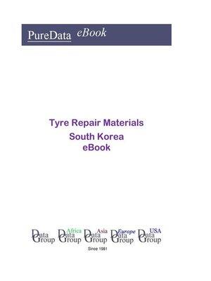 cover image of Tyre Repair Materials in South Korea