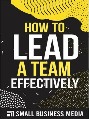 cover image of How to Lead a Team Effectively