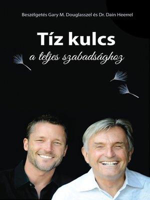 cover image of Tíz kulcs a teljes szabadsághoz