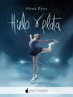 cover image of Hielo y plata