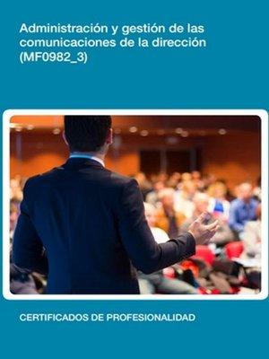 cover image of MF0982_3--Administración y gestión de las comunicaciones de la dirección