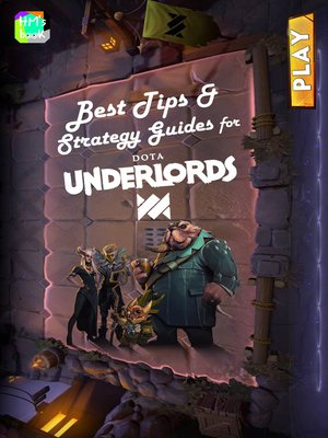 cover image of Best Tips & Strategy Guides for Dota Underlords