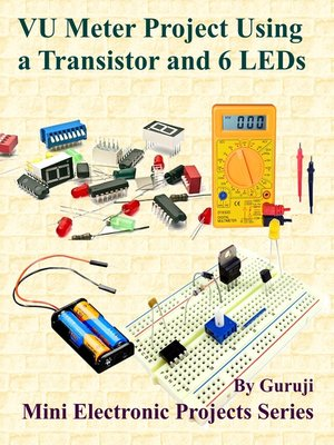 cover image of VU Meter Project Using a Transistor and 6 LEDs