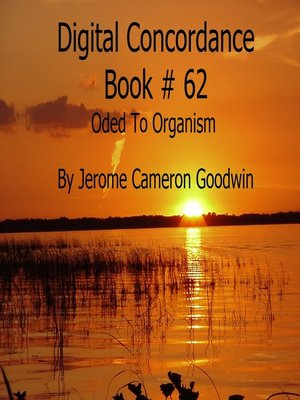 cover image of Oded to Organism--Digital Concordance Book 62