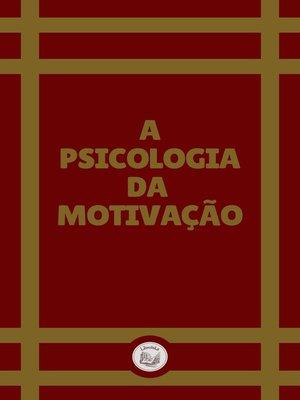 cover image of UNA PSICOLOGIA DA MOTIVAÇÃO