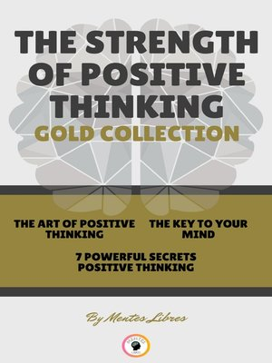 cover image of THE ART OF POSITIVE THINKING--7 POWERFUL SECRETS POSITIVE THINKING--THE KEY TO YOUR MIND (3 BOOKS)