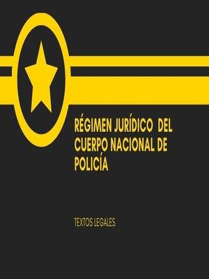 cover image of RÉGIMEN JURÍDICO  DEL CUERPO NACIONAL DE POLICÍA