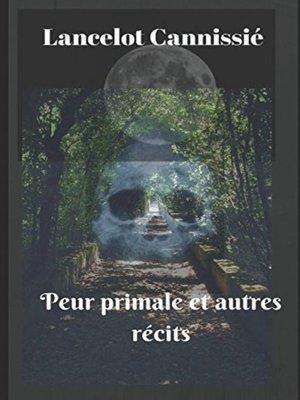 cover image of Peur primale et autres récits
