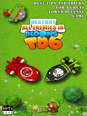 cover image of Destroy all enemies in Bloons TD 6