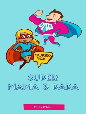 cover image of Super Mama & Papa